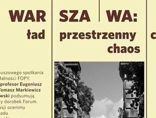 Warszawa: ład przestrzenny czy chaos. Jubileuszowa debata w warszawskim Domu Spotkań z Historią